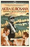 Something Like an Autobiography by Akira Kurosawa (1983-08-01)