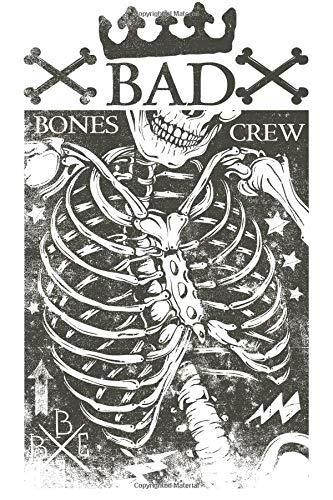 Bad Bones Crew Journal (Blank Lined Skull Journal for Men, Medium 6 x 9)