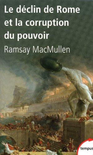 Le déclin de Rome et la corruption du pouvoir par Ramsay MACMULLEN