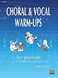 Choral and Vocal Warm-Ups for Pianists - for pianists