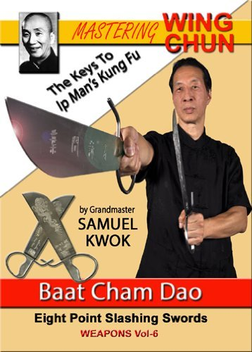 Mastering Wing Chun The Keys to Ip Man's Kung Fu Vol.6 - Baat Cham Dao Butterfly Swords