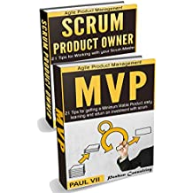 Agile Product Management (Box Set): Scrum Product Owner: 21 Tips for Working with your Scrum Master & Minimum Viable Product: 21 Tips for getting a MVP, ... software development) (English Edition)