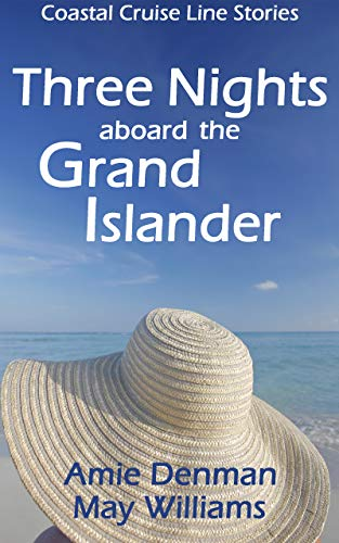 Three Nights aboard the Grand Islander (Coastal Cruise Line Stories Book 3) (English Edition)