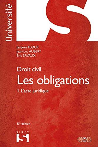 Droit civil. Les obligations Tome 1 l'acte juridique - 15e d.: 1. L'acte juridique