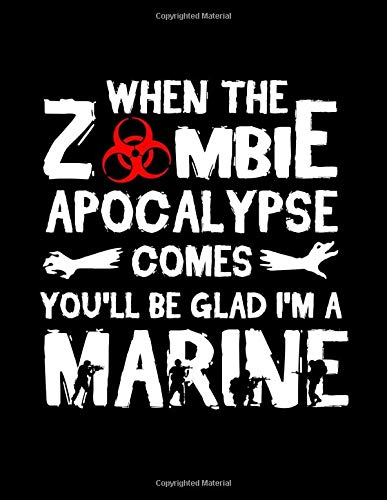 When The Zombie Apocalypse Comes You'll Be Glad I'm A Marine: Military Daily Planner Organizer Quotes On Leadership 366 Days Army Air Force Navy Marines Air Force Airman Battle Uniform