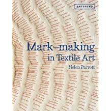 Mark-Making in Textile Art: Techniques for Hand and Machine Stitching