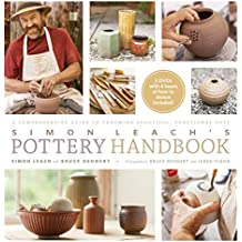 Simon Leach's Pottery Handbook: A Comprehensive Guide to Throwing Beautiful, Functional Pots (English Edition)