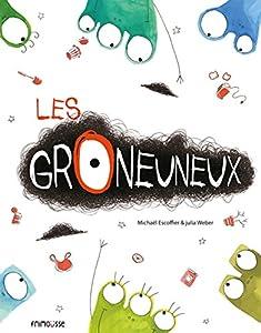 """Afficher """"Le groneuneux"""""""