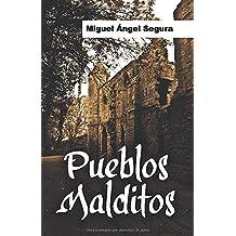 Pueblos malditos: Un viaje en busca de misterios y fenómenos paranormales
