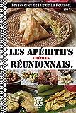 La cuisine réunionnaise. : Les apéritifs. (Les recettes de l'île de La Réunion. t. 1)...