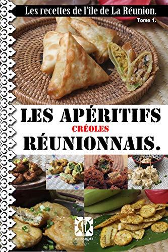 La cuisine réunionnaise. : Les apéritifs. (Les recettes de l'île de La Réunion. t. 1) par