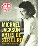 MICHAEL JACKSON: ANTES DE SER EL REY (BIOGRAFÍA)