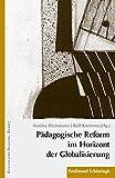 Pädagogische Reform im Horizont der Globalisierung. (KULTUR UND BILDUNG, Band 7) - Annika Blichmann