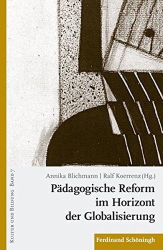 Pädagogische Reform im Horizont der Globalisierung. (KULTUR UND BILDUNG)