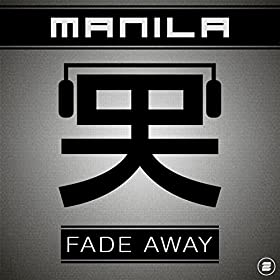 Manila-Fade Away