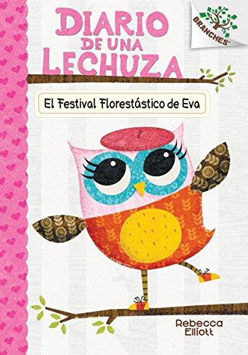 El Festival Florestastico de Eva = Eva's Treetop Festival (Diario De Una Lechuza / Owl Diaries)