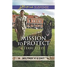 Mission to Protect (Love Inspired Suspense: Military K-9 Unit)