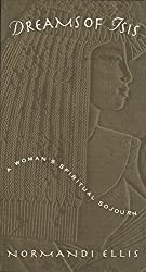 Dreams of Isis: A Woman's Spiritual Sojourn by Normandi Ellis (1995-01-01)