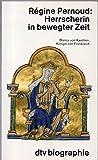 Herrscherin in bewegter Zeit. Blanca von Kastilien, Königin von Frankreich. 4. Auflage - Regine Pernoud