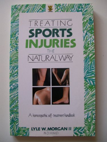 Treating Sports Injuries the Natural Way: Homoeopathic Self Treatment Handbook PDF Books
