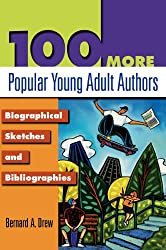 100 More Popular Young Adult Authors: Biographical Sketches and Bibliographies: Bibliographical Sketches and Bibliographies (Popular Authors Series)
