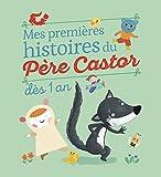 Mes premieres histoires du Père Castor : Dès 1 an