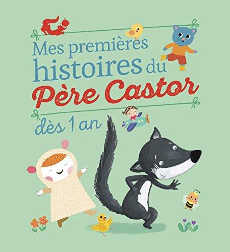 Mes premieres histoires du Pre Castor : Ds 1 an