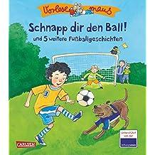 """VORLESEMAUS 19: """"Schnapp dir den Ball!"""" und 5 weitere Fußballgeschichten"""