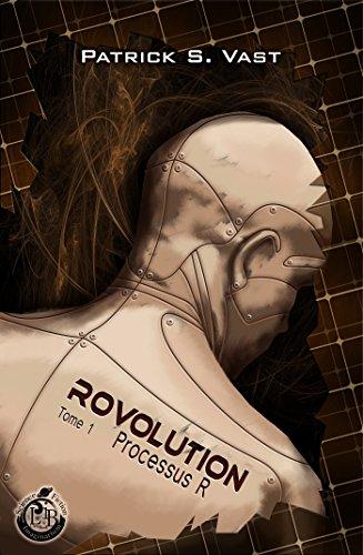 Rovolution, tome 1 - Processus R (Imaginarium Science-Fiction) par Patrick S Vast