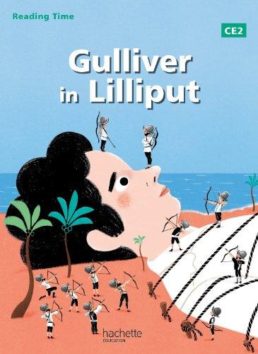 Reading Time Gulliver in Lilliput CE2 - Livre élève - Edition 2013 par Claire Benimeli