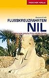 Flusskreuzfahrten Nil: Unterwegs zwischen Kairo und Abu Simbel (Trescher-Reihe Reisen) - Barbara Kreissl