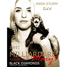 KING OF MINK . Zwei Milliardäre verrückt nach Mary! TEIL 2 (BLACK DIAMONDS . Pelz Milliardär . FAMILIENSAGA)
