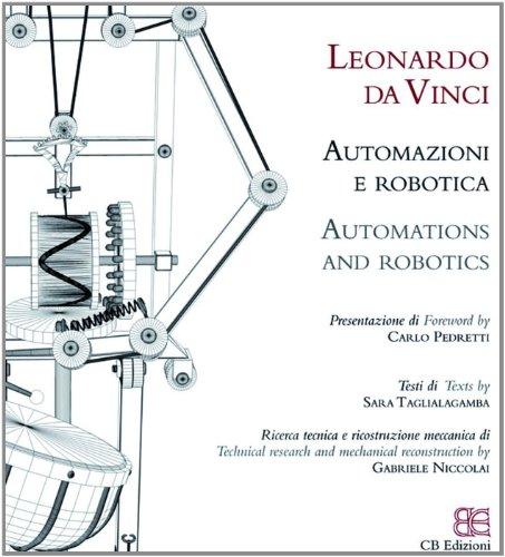 Leonardo da Vinci. Automazioni e robotica. Ediz. italiana e inglese: 25 di Carlo Pedretti