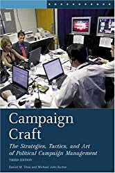 Campaign Craft: The Strategies, Tactics, and Art of Political Campaign Management (Praeger Series in Political Communication) by Daniel M. Shea (2006-05-30)