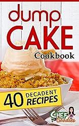 Dump Cake Cookbook: 40 Decadent Recipes