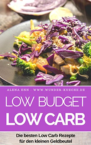 low-budget-low-carb-die-besten-low-carb-reepte-fur-den-kleinen-geldbeutel-abnehmen-fast-ohne-kohlenh