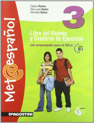 Met@espanol. Libro del alumno y cuaderno de ejercicios. Per la Scuola media. Con CD Audio. Con espansione online: METAESPANOL 3 +CD +LD