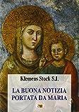 eBook Gratis da Scaricare La buona notizia portata da Maria (PDF,EPUB,MOBI) Online Italiano