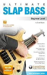 Ultimate Slap Bass - Beginner Level (Bass Techniques Book 1) (English Edition)