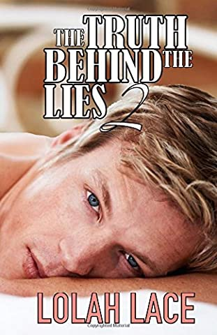 The Truth Behind The Lies 2 by Lolah Lace (2015-10-30)