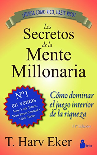 SECRETOS DE LA MENTE MILLONARIA por T. HARV EKER