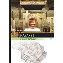 Nazaret E I Suoi Santuari (Quaderni Di Terra Santa)