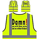 Zut ! Vous avec ces courbes et moi sans freins Veste de protection jaune personnalisée à haute visibilité s14v