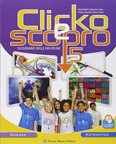 Clicko e scopro. Matematica scienze. Per la Scuola elementare. Con e-book. Con espansione online: 2