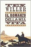 Tex Willer. Il romanzo della mia vita (Arcobaleno)