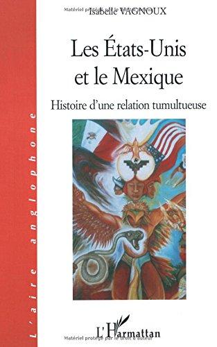 Les Etats-Unis et le Mexique : Histoire d'une relation tumultueuse