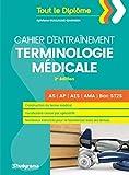 Cahier d'entraînement terminologie médicale...