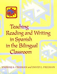 Teaching Reading and Writing in Spanish in the Bilingual Classroom by Yvonne Freeman (1997-02-10)