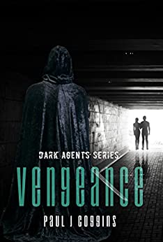 Vengeance (Dark Agents Series Book 1) by [Coggins, Paul J.]