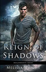 Reign of Shadows: Volume 3 (Descendants Series) by Melissa Wright (2014-08-22)
